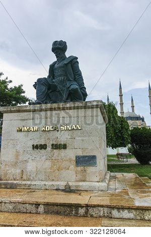 Edirne, Turkey - May 26, 2018: Monument Of Ottoman Architect Mimar Sinan And Selimiye Mosque In City