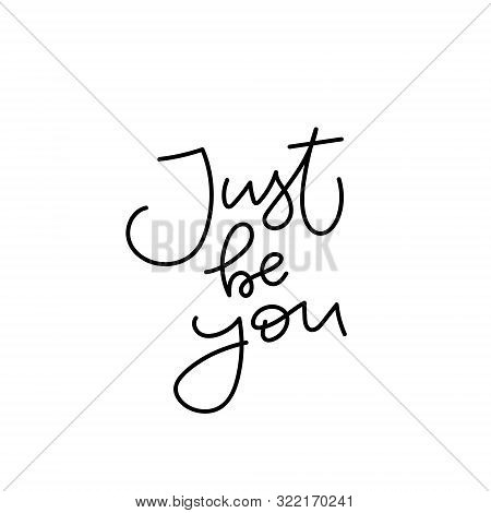 Just Be You Girl Power Quote Feminist Lettering. Calligraphy Inspiration Graphic Design Typography E