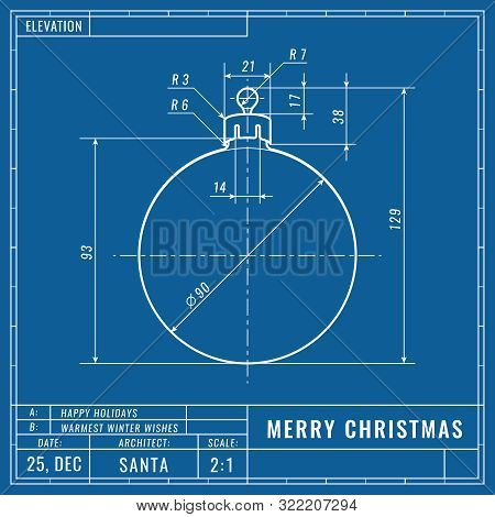 Christmas Ball As Technical Blueprint Drawing. Christmas Technical Concept. Mechanical Engineering D