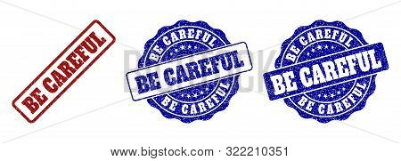 Be Careful Grunge Stamp Seals In Red And Blue Colors. Vector Be Careful Labels With Distress Style.