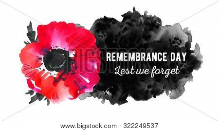 Remembrance Day Design Concept. Poppy Flower With Black Spot And Title. Hand Drawn Watercolor Sketch