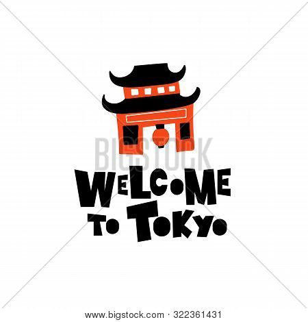 Welcome To Tokyo. Funny Vector Illustration Of Japanese Shinto Temple.