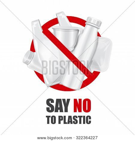 Say No To Plastic. Prohibition Sign Of Disposable Packaging. Pollution Problem Concept. Vector Poste