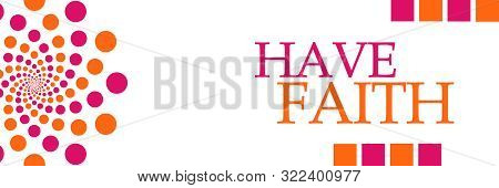 Have Faith Text Written Over Pink Orange  Background.