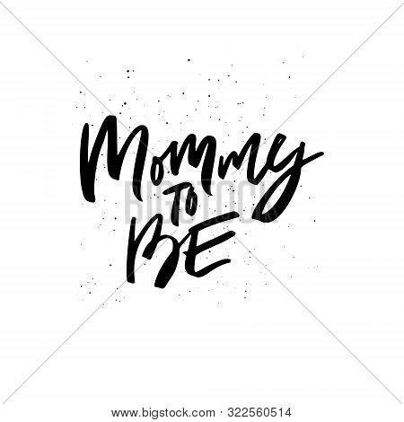 Mommy To Be Brush Stroke Inscription Script Black