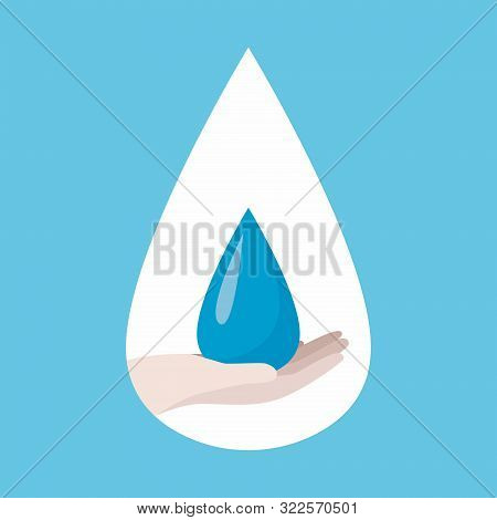 Poster World Water Day, Save Earth. Ecology Concept, Hand Hold Blue Drop Icon.