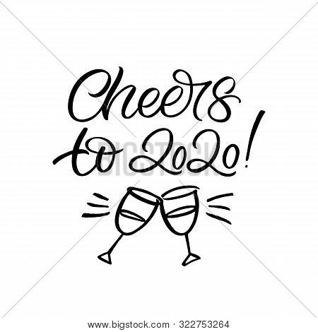 Hand Drawn Lettering Card. The Inscription: Cheers To 2020. Perfect Design For Greeting Cards, Poste