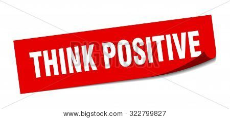 Think Positive Sticker. Think Positive Square Isolated Sign. Think Positive