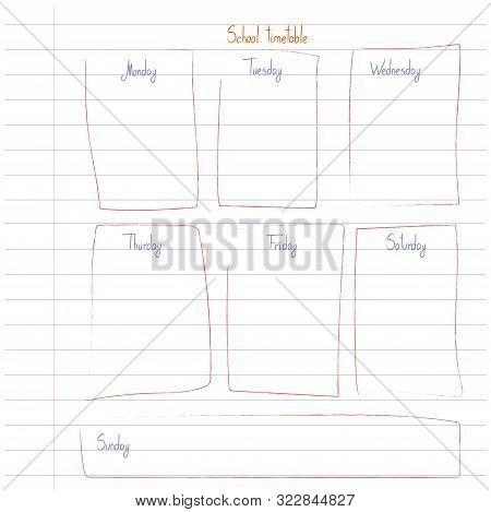 Simple Timetable Template On Copy Book Sheet With Hand Written Text. Weekly Lessons Shedule In Sketc
