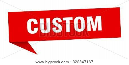 Custom Speech Bubble. Custom Sign. Custom Banner