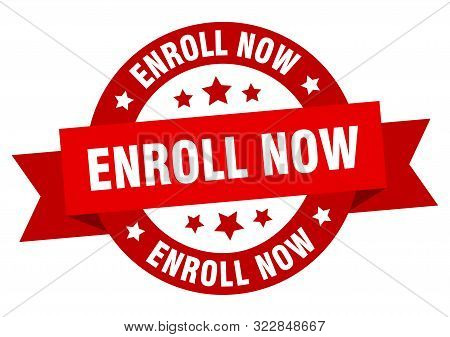 Enroll Now Ribbon. Enroll Now Round Red Sign. Enroll Now