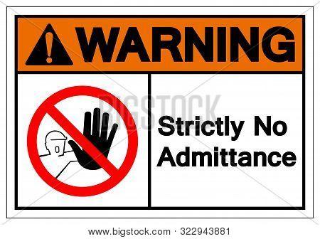 Warning Strictly No Admittance Symbol Sign ,vector Illustration, Isolate On White Background Label .