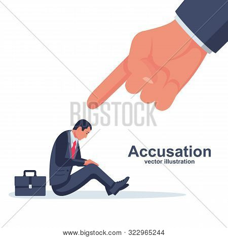 Accusation Concept. Sad Businessman. Human Point Fingers At The Sad Person. Public Victim. Vector Il