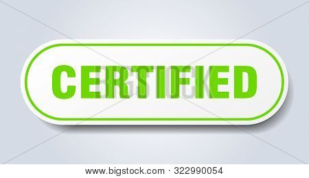 Certified Sign. Certified Rounded Green Sticker. Certified