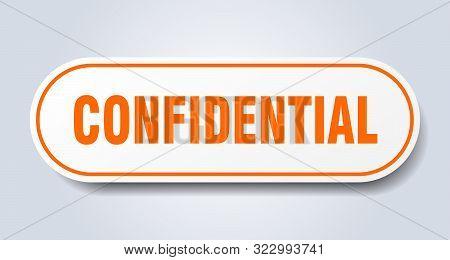 Confidential Sign. Confidential Rounded Orange Sticker. Confidential