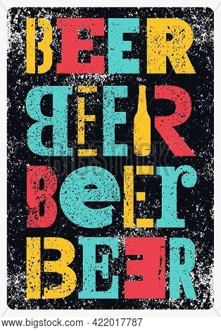 Beer Typographical Vintage Style Grunge Poster Design. Retro Vector Illustration.