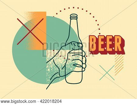 Beer Typographic Abstract Geometric Grunge Poster. The Hand Holds A Bottle Of Beer. Retro Vector Ill