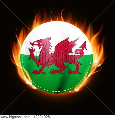 Wales Flag On Fire Background. Country Emblem. Vector Illustration
