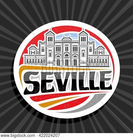 Vector Logo For Seville, White Decorative Label With Outline Illustration Of Seville City Scape On D