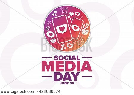 Social Media Day. June 30. Holiday Concept. Template For Background, Banner, Card, Poster With Text