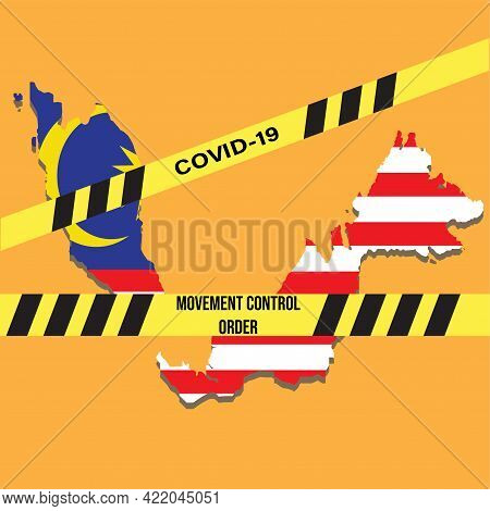 A Vector Of Malaysia Flag Clipping With Map, Hazard Tape Written Covid-19 And Movement Control Order