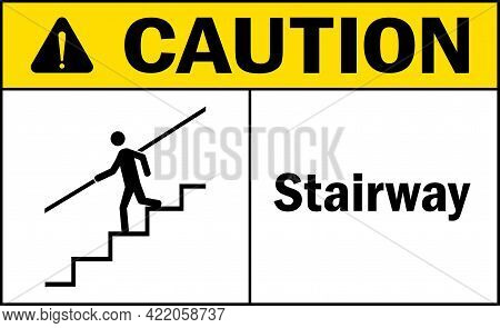 Caution Stairway Sign. Stair Safety Signs And Symbols.