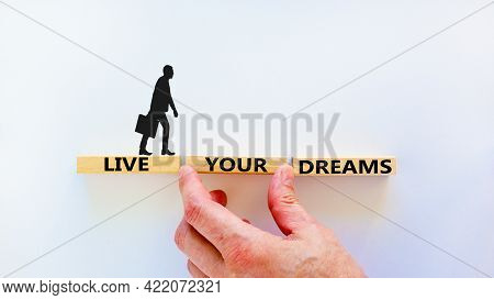 Live Your Dreams Symbol. Wooden Blocks With Words 'live Your Dreams'. Beautiful White Background, Bu
