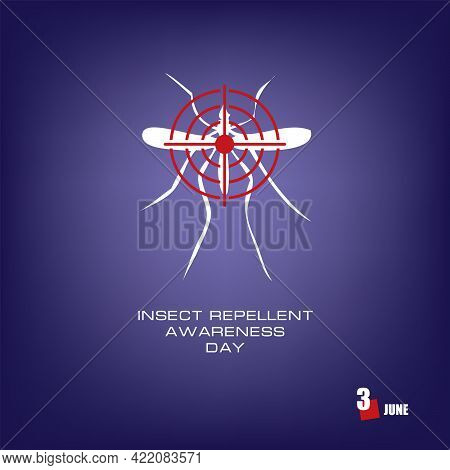 The Calendar Event Is Celebrated In June - Insect Repellent Awareness Day