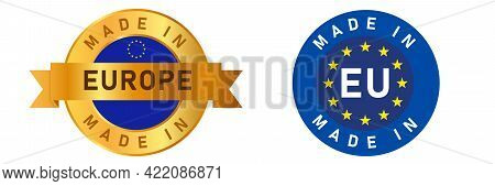 Made In Europe European Union Eu Label Stamp For Product Manufactured By European Company Seal Golde