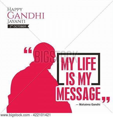 Happy Gandhi Jayanti Banner - My Life Is My Message - Mahatma Gandhi Illustration