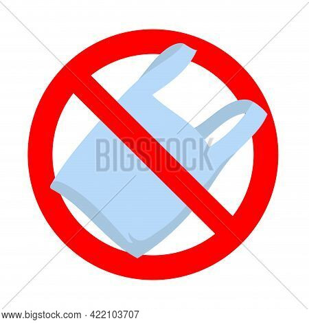 Prohibition Of Plastic Pack, Packaging, Polythene And Sachet. Vector Prohibited Polythene Of Pouch,
