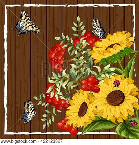 Sunflowers And Berries On A Wooden Background.butterflies, Sunflowers And Red Berries On A Wooden Ba
