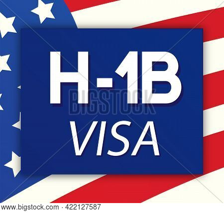Visa Type H1b Temporary Work For Workers Illustration. H1b Visa Usa Page For The Class R. Vector 10