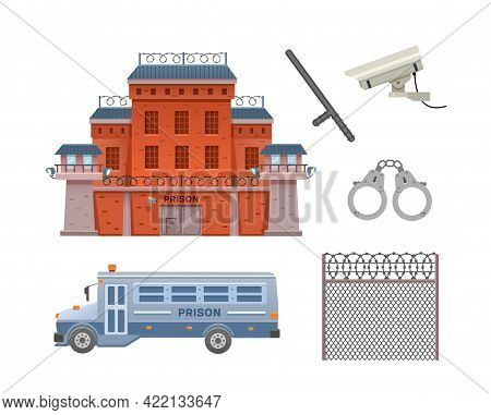 Prison Building, Prison Bus, Handcuffs, Surveillance Camera, Police Baton And Prison Fence. Set Of V