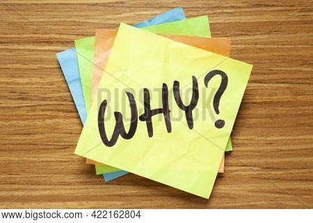 Existential Question Why Handwritten On A Sticky Note. Philosophical Concept About The Purpose Of Li