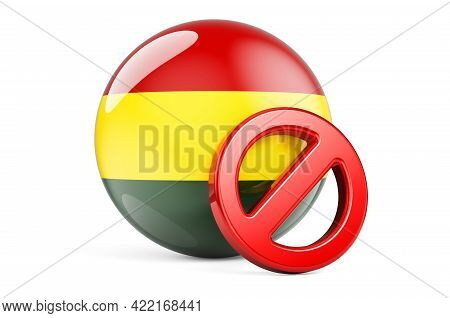 Forbidden Symbol With Bolivian Flag. Prohibition In Bolivia Concept, 3d Rendering Isolated On White