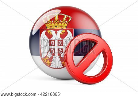 Forbidden Symbol With Serbian Flag. Prohibition In Serbia Concept, 3d Rendering Isolated On White Ba