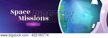 Space Missions Banner With Astronaut In Helmet On Background Of Cosmos With Stars. Vector Poster Wit