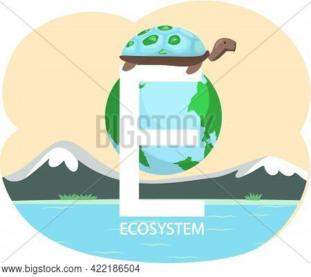 Eco Friendly, Nature Conservation, Environmental Protection. Turtle Stands On Letter E On Background
