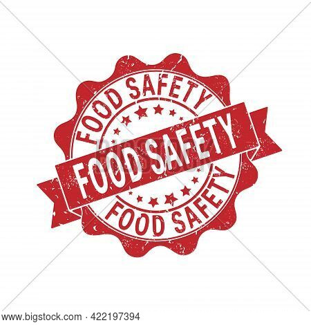 Food Safety. An Impression Of A Seal Or Stamp With Scuffs. Grunge Style. Flat Design
