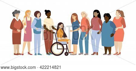 Diverse Women Healthy And Disabled Black And White Standing Together For Feminism, Freedom, Independ