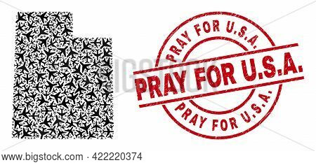 Pray For U.s.a. Distress Stamp, And Utah State Map Mosaic Of Air Force Items. Collage Utah State Map