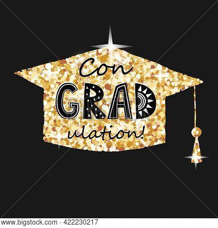 Congratulations On Graduation, Golden Graduate Cap With Congradulation Lettering In Blackbackground.