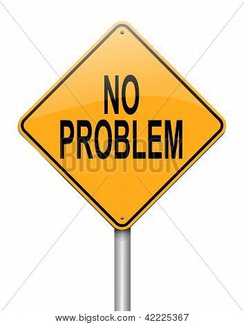 Illustration depicting a sign with a no problem concept. poster