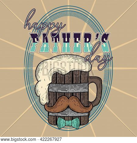 Vintage Father Day Poster With A Beer Wooden Mug With A Mustache And A Bowtie Vector