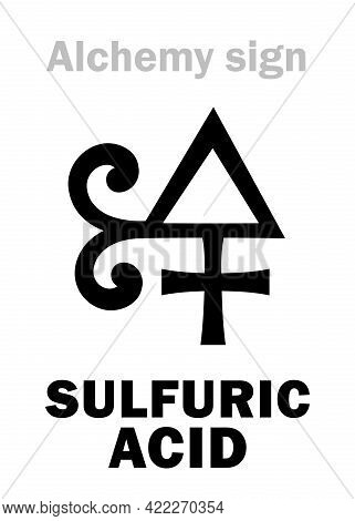 Alchemy Alphabet: Sulfuric Acid / Oil Of Vitriol (