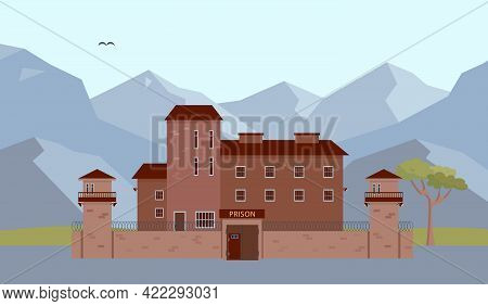 Prison Building In Mountains. Jail And Prison Fasade With Tower And Fence. Criminal And Punishment F