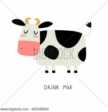 Drink Milk. Cartoon Cow, Hand Drawing Lettering. Farm. Colorful Vector Illustration, Flat Style. Des