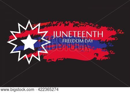 Juneteenth Freedom Day. June 19, 1865. Design Of Banner And Flag.