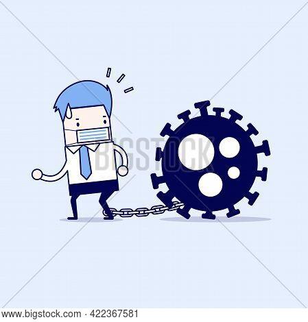 Businessman Locked In Chains With The Coronavirus. Covid-19 Corona Virus Impact To Businessman Conce